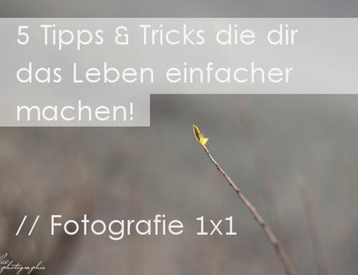 Tipps & Tricks - Fotografie 1x1