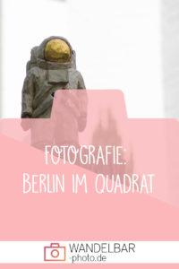 Fotografie // Berlin im Quadrat