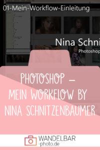 Photoshop – Mein Workflow by Nina Schnitzenbaumer