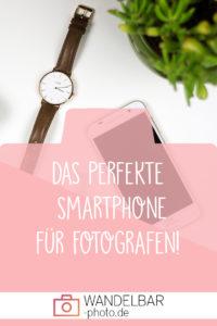 Das beste Smartphone für (Hobby)Fotografen!