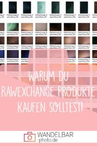 Wie RAWexchange Produkte deine Bildbearbeitung auf das nächste Level bringt!