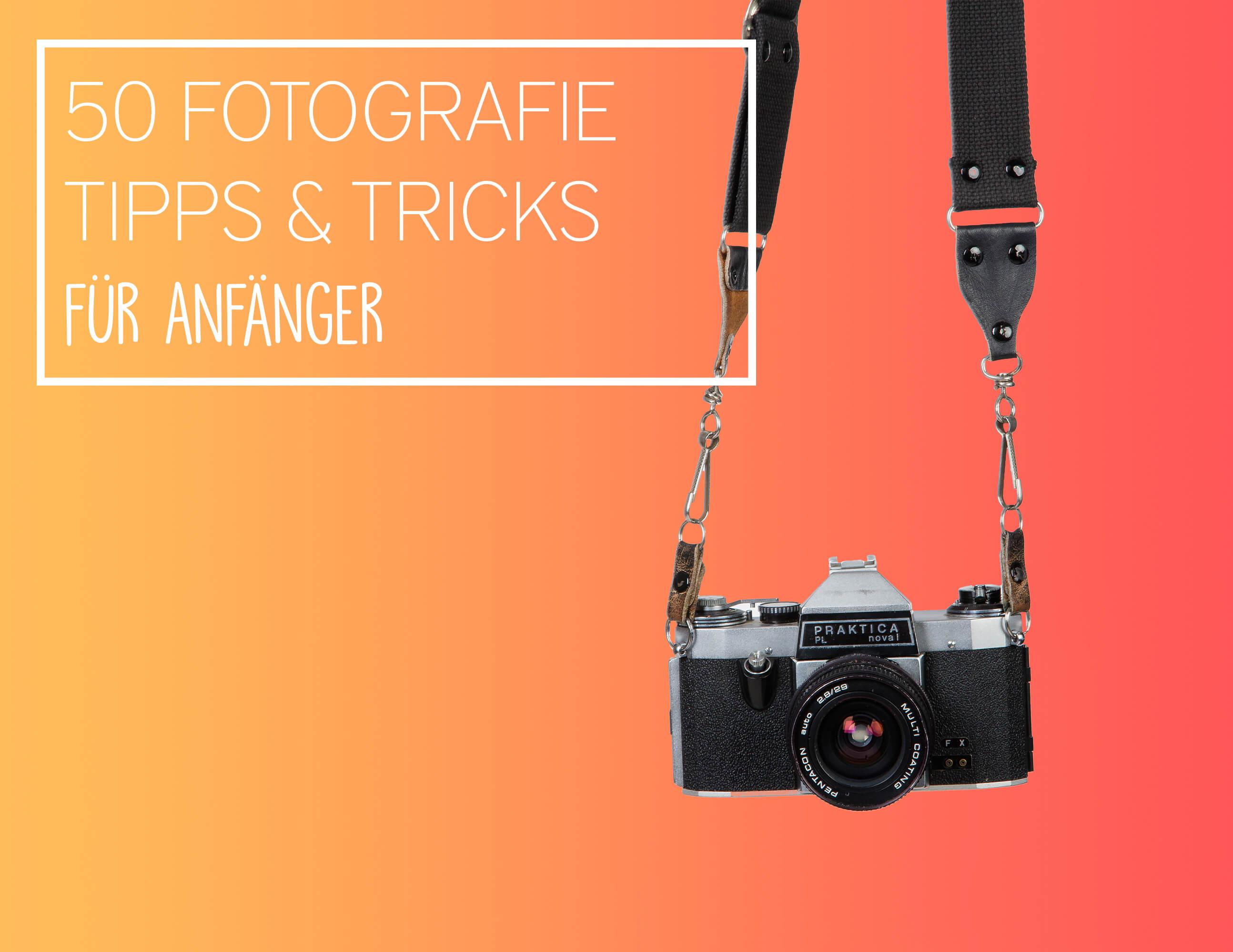 50 Fotografie Tipps Anfänger Low Budget