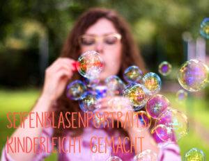 So fotografierst du kinderleicht ein Selbstportrait mit Seifenblasen